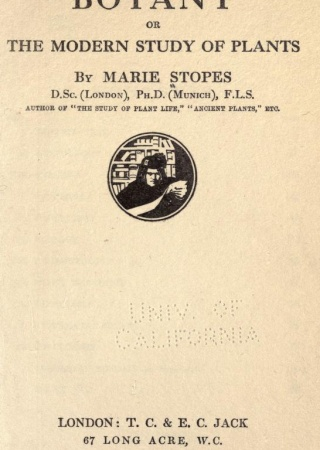 Botany : or, The modern study of plants / by Marie Stopes.