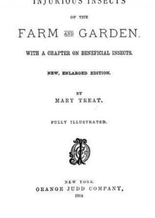 Injurious insects of the farm and garden. With a chapter on beneficial insects.
