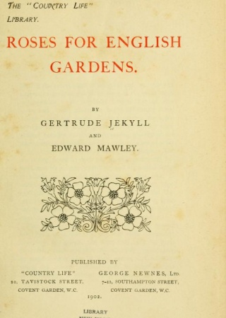 Roses for English gardens /  by Gertrude Jekyll and Edward Mawley.