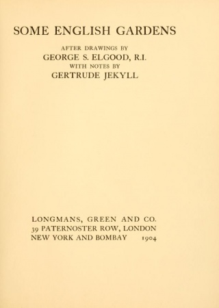 Some English gardens;  after drawings by George S. Elgood; with notes by Gertrude Jekyll.
